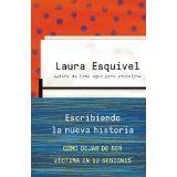 Escribiendo la nueva historia: Como dejar de ser victima en 12 sesiones (Spanish Edition) by Laura Esquivel Jun 2015