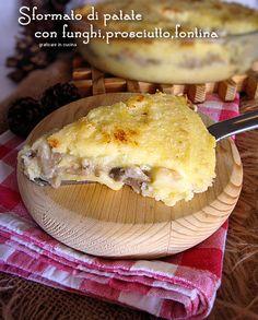 Sformato di patate con funghi,prosciutto,fontina