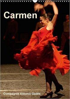 Télécharger Carmen, compagnie Antonio Gadès : Les « Carmen » défilent et celle d'Antonio Gadès reste. La modernité de son flamenco cloue l'assistance avec la ... picador. Calendrier mural A3 vertical 2016 Gratuit