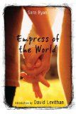 Empress of the World by Sara Ryan: While attending a summer institute, fifteen-year-old Nic meets another girl named Battle, falls in love with her, and finds the relationship to be difficult and confusing.