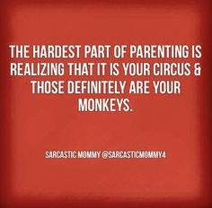 I tell people i feel like we are the circus all of the time! - Parenting videos is hard quotes funny mom - Humor Parenting Humor Teenagers, Parenting Memes, Parent Humor, Parenting Classes, Funny Quotes About Parenting, Kids Humor, Bad Parenting, Parenting Articles, Parenting Styles