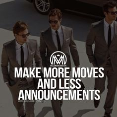 That's the motto! Announce after the move has been made, not before #Millionaire_Mentor #MillionaireMentor © Photo credits to respective owner. _________________________