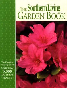 The Southern Living Garden Book.  Wonderful book!!!  So very helpful!  Everyone in the South needs one.