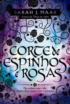 Corte de Espinhos e Rosas (A Court of Thorns and Roses) - Sarah J. Maas - #Resenha   OBLOGDAMARI.COM