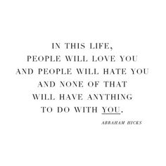 In this world, people will love you and people will hate you and none of that will have anything to do with you! Motivacional Quotes, Quotable Quotes, Words Quotes, Great Quotes, Quotes To Live By, Funny Quotes, Inspirational Quotes, Sayings, Hater Quotes