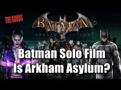 The Goods Podcast: Batman Solo Film is Arkham Asylum?