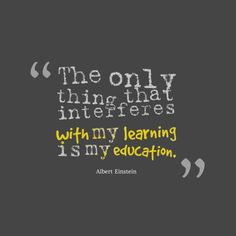 "#QuoteOfTheDay- ""The only thing that interferes with my learning is my education.""- Albert Einstein #ChicagoORT"