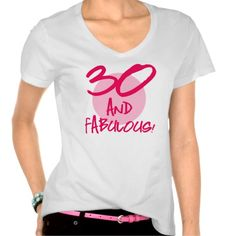30 And Fabulous T Shirt For Her A Simple But Cute Pink Design On