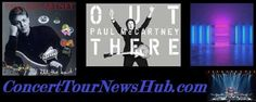 Paul McCartney To Bring Out There Tour Back To N. America: Schedule & Concert Tickets - Updated @PaulMcCartney #MusicNews #TourSchedule