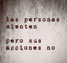 Las personas mienten. ...
