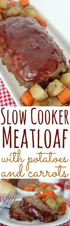 Slow Cooker Meatloaf with carrots and potatoes - Perfect Crock-Pot meal for weeknights.
