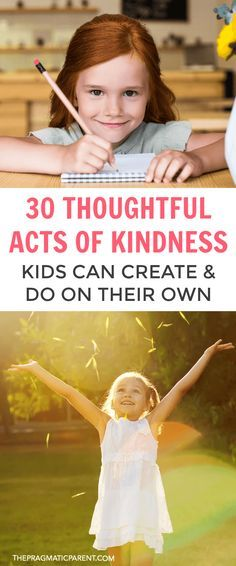 30 Thoughtful Acts of Kindness Kids Can Create and Do On Their Own. Raising Kind Children Who Make the Choice to Do Nice Things for Others All on Their Own. Simple Acts of Kindness for Kids to Do. Raise Empathetic Kids with an Attitude of Gratitude and Co