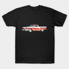 5fffeb396 Did You Know that once there was a Pickup Truck called the Ranchero? - The  57 Ranchero like this one on the Tee is what I picture when I dream the  Ranchero ...