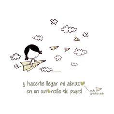Hoy (también) quiero hacerte llegar, mi abrazo más apachurrado en un avioncito de papel. Eeeegunon mundo!!! Sweet Quotes, Me Quotes, Qoutes, Spanish Notes, Good Day Quotes, Mr Wonderful, Inspirational Phrases, Morning Messages, Paper Hearts