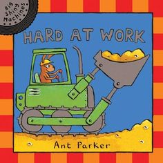 Hard At Work by Ant Parker: Construction Machines w/Shiny Pieces!
