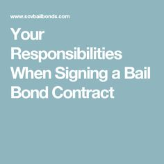 Your Responsibilities When Signing a Bail Bond Contract