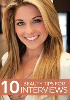 Interviews can be stressful…at least make sure you look good! Read this article for some great interview beauty tips.