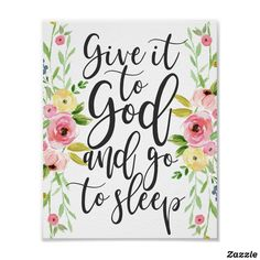 Give it to God and go to Sleep, Floral Art Print, Bedroom Wall Art, Gift for her, Pink Yellow bedroom decor, Home decor, Christian wall decor #zazzle #homedecor #artprint