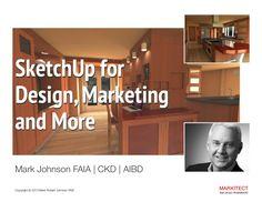 SketchUp for Design, Marketing and More by Mark Johnson FAIA via Slideshare Mark Johnson, Faia, Case Study, Social Media Marketing, Your Design, Presentation, Learning, Studying, Teaching