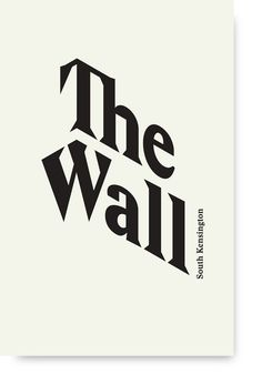 The Wall, South Kensington | Typefaces: Stanley (Optimo) Arial
