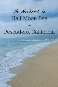 A perfect Northern California weekend getaway or day trip from San Francisco: Half Moon Bay & Pescadero, California. And it makes a romantic addition to a coastal California road trip.