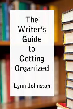 The Writer's Guide to Getting Organized: How to Make Sure Your Character's Personality Shines