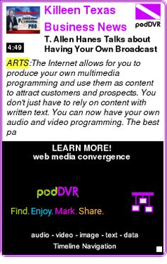 #ARTS #PODCAST  Killeen Texas Business News    T. Allen Hanes Talks about Having Your Own Broadcast Media    LISTEN...  http://podDVR.COM/?c=4abe02fc-81a4-ed10-4d87-4fd91c20706e