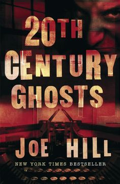 20th Century Ghosts by Joe Hill: A truly excellent and diverse collection of short stories from the son of a legend.