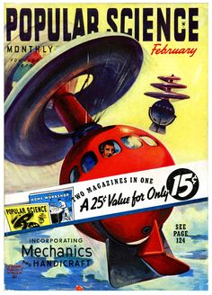 6 Utterly Insane Innovations History Was SURE Were Coming Sience Fiction, Pub Vintage, Science Magazine, Forever Book, Home Workshop, Popular Mechanics, Science Fiction Art, Mid Century Art, Retro Futurism