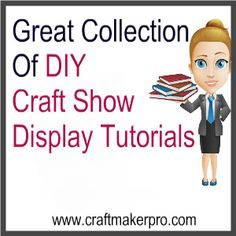 Great Collection Of DIY Craft Show Display Tutorials.  Master the art of DIYs by incorporating it to your display materials. http://www.craftmakerpro.com/business-tips/great-collection-diy-craft-show-display-tutorials/