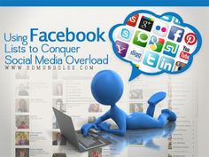 Make a Friend List: Using #Facebook Lists to Conquer Social Media Overload