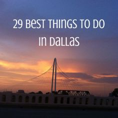 Why have I only done ONE of these things?! 29 best things to do in Dallas www.thesweetwanderlust.com