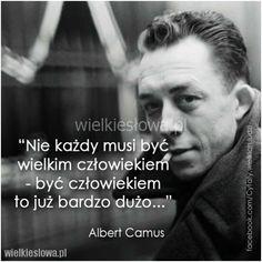Nie każdy musi być wielkim człowiekiem... #Camus-Albert,  #Człowiek