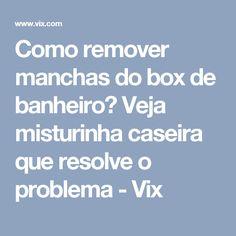 Como remover manchas do box de banheiro? Veja misturinha caseira que resolve o problema - Vix