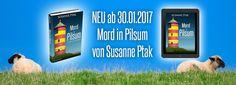"""""""Mord in Pilsum""""  SUSANNE PTAK Am 30.Januar erscheint der neue #Ostfrieslandkrimi als #Taschenbuch + E-Book #Vorbestellen ab dem 23.01.!"""