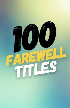 100 Awesome Farewell Party Names and Farewell Titles Farewell Party Quotes, Farewell Quotes For Seniors, Farewell Pictures, Farewell Parties, Farewell Invitation, Farwell Party Ideas, Farewell Party Decorations, Goodbye Party, Goodbye Gifts