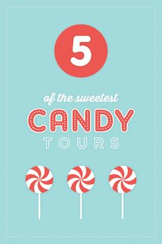5 Super-Sweet Candy Tours...all in the USA!