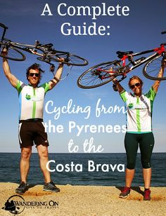 Wandering On Travel Blog | A Complete Guide to Cycling From The Pyrenees to Costa Brava | http://wanderingon.com