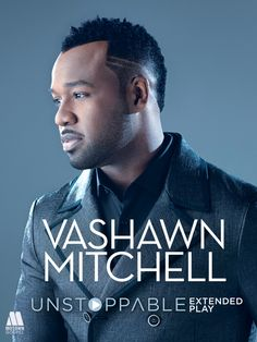 "Available Now !!! ""UNSTOPPABLE"" by VaShawn Mitchell 