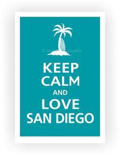 Keep Calm and LOVE SAN DIEGO Poster 13x19 (Surf Blue featured--56 colors to choose from). $16.95, via Etsy.