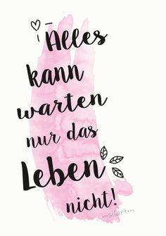 {happy write} Alles kann warten – Best Quotes images in 2019 Fool Quotes, Happy Quotes, Art Quotes, Inspirational Quotes, Word Art, Cute Text, Citation Art, Calligraphy Words, German Quotes