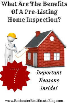 What Are The Benefits Of A Having A Pre-Listing Home Inspection http://www.rochesterrealestateblog.com/benefits-pre-listing-home-inspection/