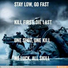 Navy Seals badasses that protect our beautiful country thank you always and god bless you Army Quotes, Military Quotes, Military Humor, Military Life, Marine Quotes, Soldier Quotes, Military Service, Navy Seals, Usmc