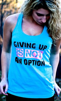 Workout Tank Top - Giving Up Is Not An Option Aqua District Threads Racerback Tank Top - Size SMALL