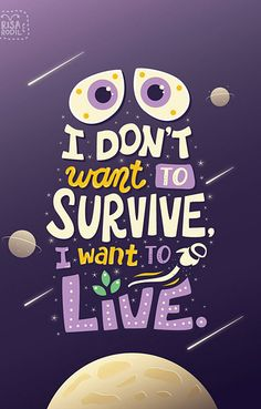 I Don't Want to Survive I Want to Live #typographydesign #handlettering #calligraphy #graphicdesigning