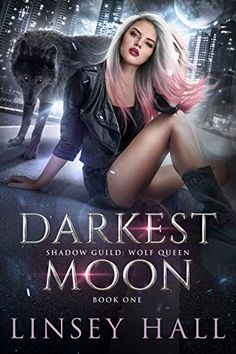 Darkest Moon (Shadow Guild: Wolf Queen Book 1) by Linsey Hall Book Club Books, Book 1, Free Romance Books, Moon Book, Moon Shadow, Dark Moon, Paranormal Romance, Best Selling Books, Women In History