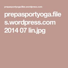 prepasportyoga.files.wordpress.com 2014 07 lin.jpg