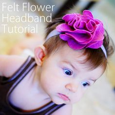 felt flower headband tutorial - need to make this since there's a good chance my baby girl won't have hair for her first year...
