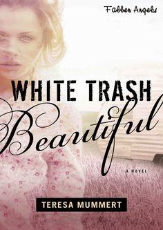 WHITE TRASH BEAUTIFUL - TRILOGÍA WHITE TRASH, TERESA MUMMERT  http://bookadictas.blogspot.com/2014/07/white-trash-beautiful-trilogia-white.html