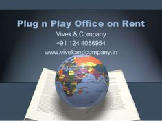 PLUG n PLAY Commercial IT CALL CENTER Office Space on Rent in Gurgaon......... by 1244056954 via slideshare
